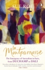In Montparnasse : The Emergence of Surrealism in Paris, from Duchamp to Dali - Book