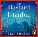 The Bastard of Istanbul - eAudiobook