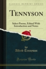 Tennyson : Select Poems, Edited With Introduction and Notes