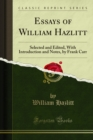 Essays of William Hazlitt : Selected and Edited, With Introduction and Notes, by Frank Carr