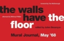 The Walls Have the Floor : Mural Journal, May '68