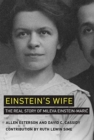 Einstein's Wife : The Real Story of Mileva Einstein-Maric