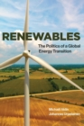 Renewables : The Politics of a Global Energy Transition
