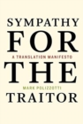 Sympathy for the Traitor : A Translation Manifesto