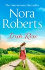 Irish Rose : A Feel-Good Uplifting Summer Holiday Read from the Ultimate Queen of Romance - Book