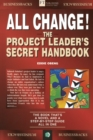 All Change! : The Project Leader's Secret Handbook