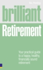 Brilliant Retirement : Everything you need to know and do to make the most of your golden years