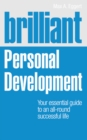 Brilliant Personal Development : Your essential guide to an all-round successful life