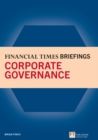 Financial Times Briefing on Corporate Governance : Financial Times Briefing PDF eBk