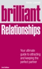Brilliant Relationships 2e : Your ultimate guide to attracting and keeping the perfect partner