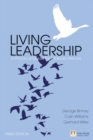 Living Leadership : A Practical Guide for Ordinary Heroes