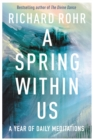 A Spring Within Us : A Year of Daily Meditations - Book