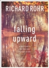 Falling Upward : A Spirituality For The Two Halves Of Life - eBook