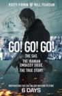 Go! Go! Go! : The Definitive Inside Story of the Iranian Embassy Siege