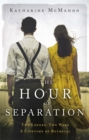 The Hour of Separation : From the bestselling author of Richard & Judy book club pick, The Rose of Sebastopol - Book