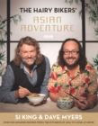 The Hairy Bikers' Asian Adventure : Over 100 Amazing Recipes from the Kitchens of Asia to Cook at Home - Book