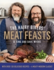 The Hairy Bikers' Meat Feasts : With Over 120 Delicious Recipes - A Meaty Modern Classic - eBook