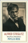 Alfred Stieglitz : Taking Pictures, Making Painters