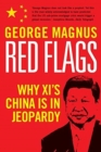 Red Flags : Why Xi's China Is in Jeopardy