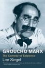 Groucho Marx : The Comedy of Existence