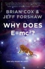 Why Does E=mc2? : (And Why Should We Care?)