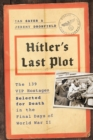 Hitler's Last Plot : The 139 VIP Hostages Selected for Death in the Final Days of World War II - eBook
