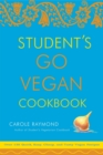 Student's Go Vegan Cookbook : 125 Quick, Easy, Cheap and Tasty Vegan Recipes - Book