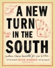 A New Turn in the South : Southern Flavors Reinvented for Your Kitchen