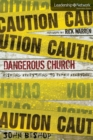 Dangerous Church : Risking Everything to Reach Everyone