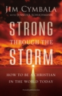 Strong through the Storm : How to Be a Christian in the World Today