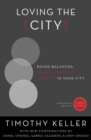 Loving the City : Doing Balanced, Gospel-Centered Ministry in Your City