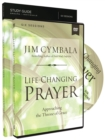 Life-Changing Prayer Study Guide with DVD : Approaching the Throne of Grace