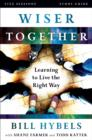 Wiser Together Study Guide : Learning to Live the Right Way
