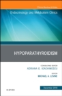 Hypoparathyroidism, An Issue of Endocrinology and Metabolism Clinics of North America