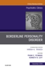 Borderline Personality Disorder, An Issue of Psychiatric Clinics of North America E-Book