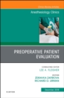 Preoperative Patient Evaluation, An Issue of Anesthesiology Clinics