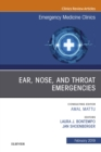 Ear, Nose, and Throat Emergencies, An Issue of Emergency Medicine Clinics of North America, E-Book