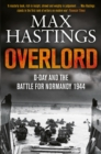 Overlord : D-Day and the Battle for Normandy 1944