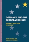 Germany and the European Union : Europe's Reluctant Hegemon?