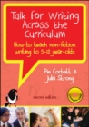 Talk for Writing Across the Curriculum: How to Teach Non-fiction Writing to 5-12 Year-Olds