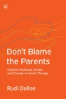 Don't Blame the Parents: Corrective Scripts and the Development of Problems in Families