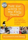 Talk for Writing in the Early Years: How to Teach Story and Rhyme, Involving Families: 2-5 Years