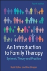 EBOOK: An Introduction to Family Therapy: Systemic Theory and Practice