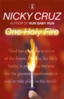 One Holy Fire : Let the Spirit Ignite Your Soul