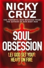 Soul Obsession: Let God Set Your Heart on Fire : A Passion for the Spirit's Blaze