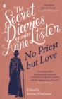 The Secret Diaries of Miss Anne Lister - Vol.2 : No Priest But Love