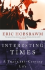 Interesting Times : A Twentieth-Century Life