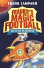 Frankie's Magic Football: Meteor Madness : Book 12