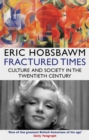 Fractured Times : Culture and Society in the Twentieth Century