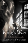 One King's Way : An On Dublin Street Novella